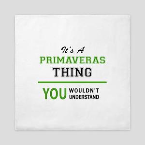 It's PRIMAVERAS thing, you wouldn't un Queen Duvet