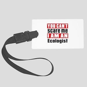 I Am Ecologist Large Luggage Tag