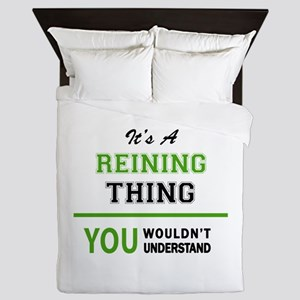 It's REINING thing, you wouldn't under Queen Duvet