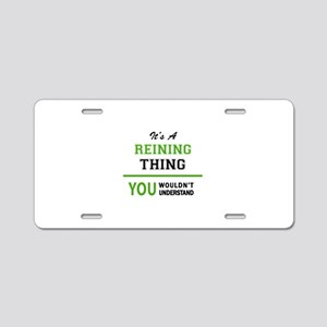 It's REINING thing, you wou Aluminum License Plate