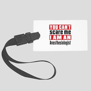 I Am Anesthesiologist Large Luggage Tag