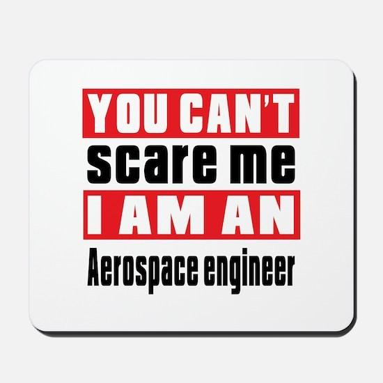 I Am Aerospace engineer Mousepad