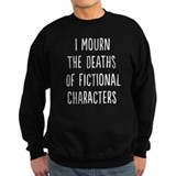 I mourn the deaths of fictional character white Sweatshirt (dark)