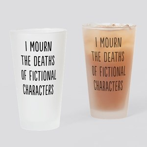 I Mourn The Deaths Of Fictional Characters Drinkin