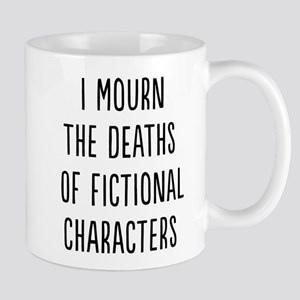 I Mourn The Deaths Of Fictional Characters Mugs