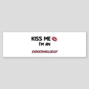 Kiss Me I'm a ENDOCRINOLOGIST Bumper Sticker