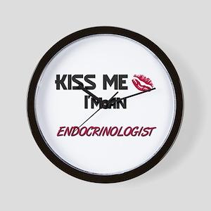 Kiss Me I'm a ENDOCRINOLOGIST Wall Clock