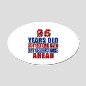 96 Getting More Ahead Birthd 20x12 Oval Wall Decal
