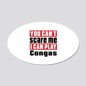 I Can Play Congas 20x12 Oval Wall Decal
