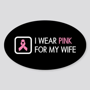 Breast Cancer: Pink for Wife Sticker (Oval)