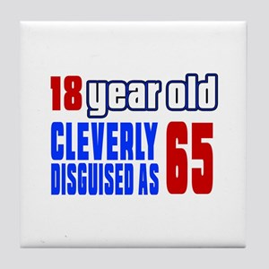 Cleverly Disguised As 65 Birthday Tile Coaster
