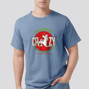 I'm Not Crazy (lacrosse) T-Shirt