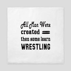 Some Learn Wrestling Queen Duvet