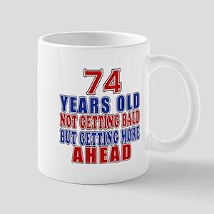 74 Getting More Ahead Birthday Mug