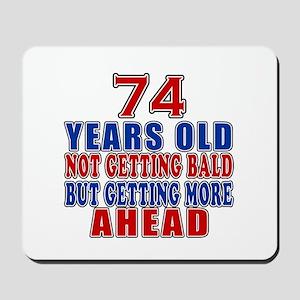 74 Getting More Ahead Birthday Mousepad