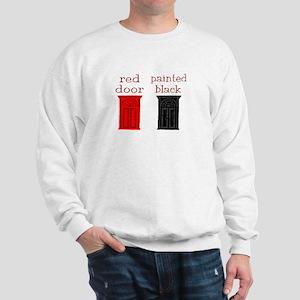 red door painted black Sweatshirt