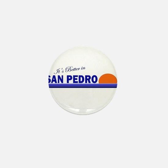 Its Better in San Pedro Mini Button