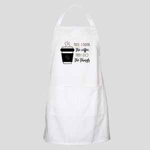 First, I drink the coffee, then I do t Light Apron
