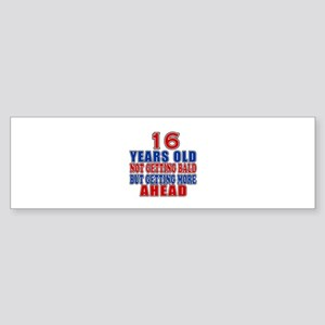 16 Getting More Ahead Birthday Sticker (Bumper)