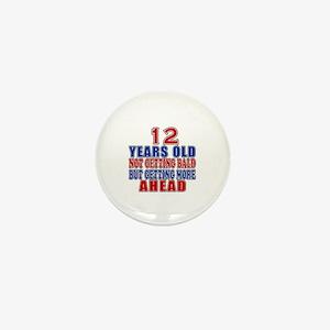 12 Getting More Ahead Birthday Mini Button