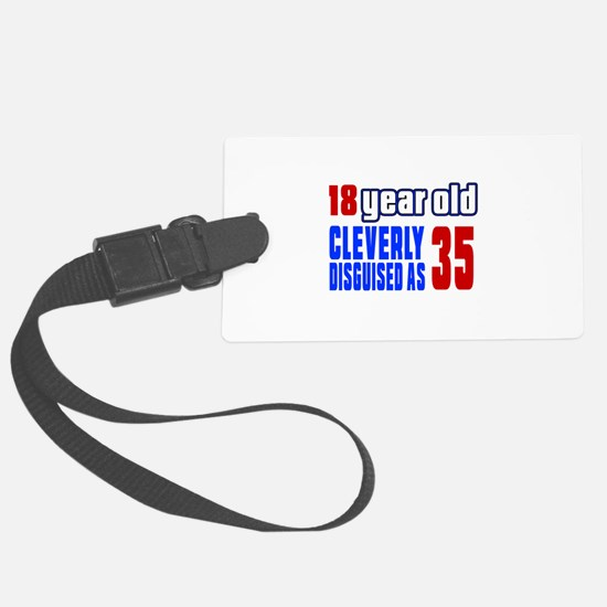 Cleverly Disguised As 35 Birthda Luggage Tag