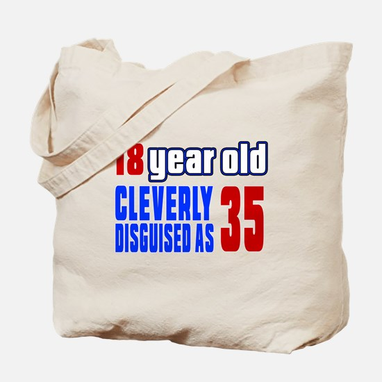 Cleverly Disguised As 35 Birthday Tote Bag