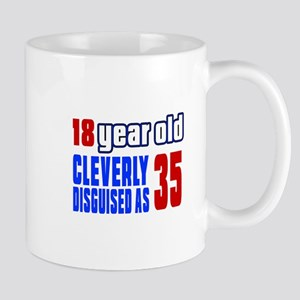 Cleverly Disguised As 35 Birthday Mug