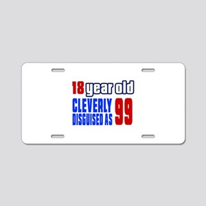 Cleverly Disguised As 99 Bi Aluminum License Plate