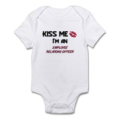 Kiss Me I'm a EMPLOYEE RELATIONS OFFICER Infant Bo