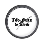 Too Cute to Work Wall Clock