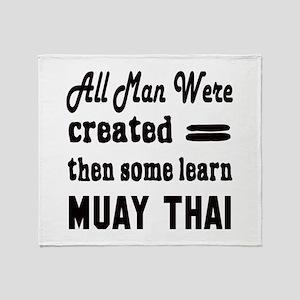 Some Learn Muay Thai Throw Blanket