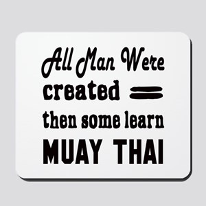 Some Learn Muay Thai Mousepad