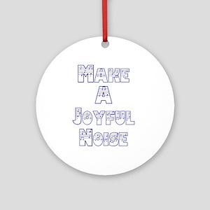 joyful noise Ornament (Round)