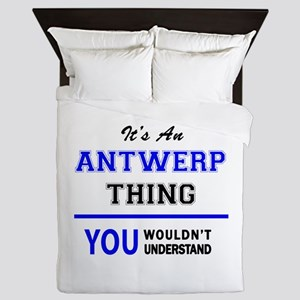 It's an ANTWERP thing, you wouldn't un Queen Duvet