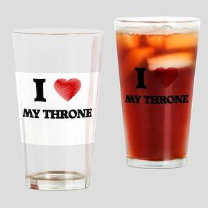 I love My Throne Drinking Glass