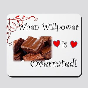 When Willpower Is Overrated Brownies Mousepad