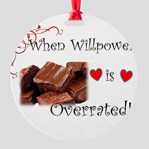 When Willpower Is Overrated Brownie Round Ornament