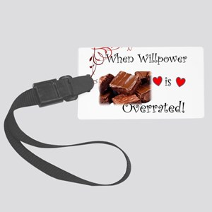 When Willpower Is Overrated Brow Large Luggage Tag