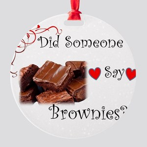 Did Someone Say Brownie? Round Ornament