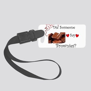 Did Someone Say Brownie? Small Luggage Tag