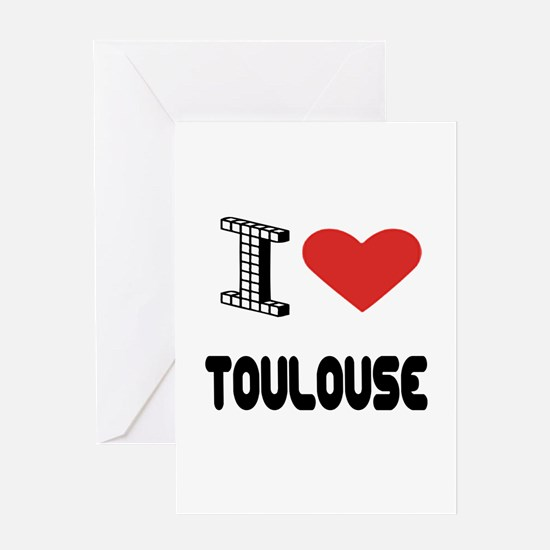 I Love Toulouse City Greeting Card