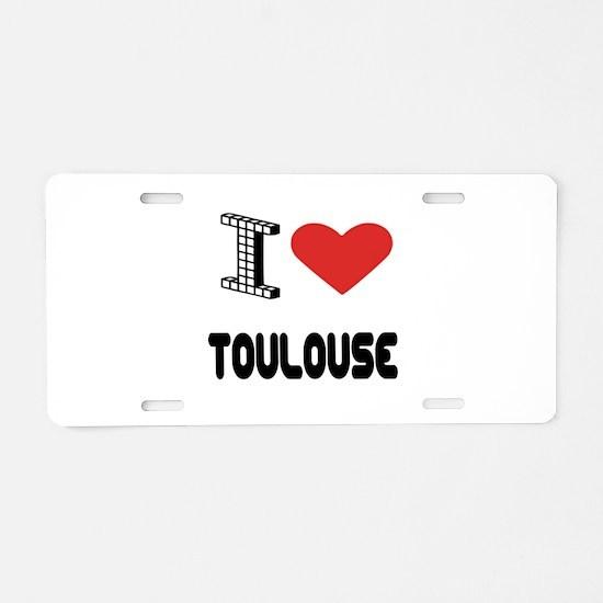 I Love Toulouse City Aluminum License Plate