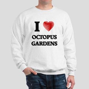 I love Octopus Gardens Sweatshirt