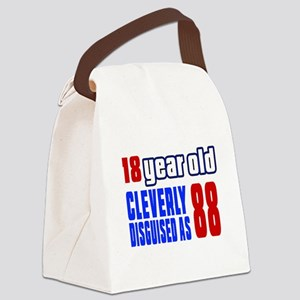Cleverly Disguised As 88 Birthday Canvas Lunch Bag