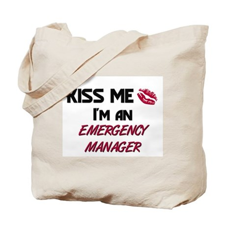 Kiss Me I'm a EMERGENCY MANAGER Tote Bag