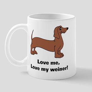 Love Me, Love My Weiner Mug