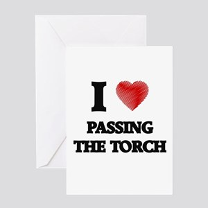 I love Passing The Torch Greeting Cards