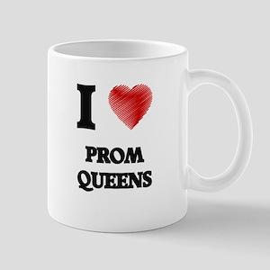 I love Prom Queens Mugs