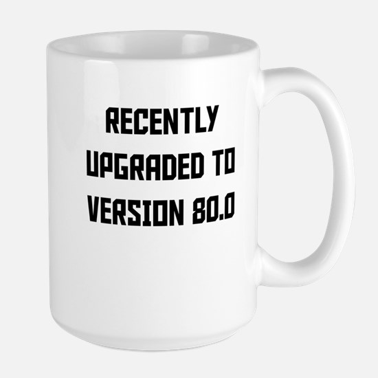 Recently Upgraded To Version 80.0 Mugs