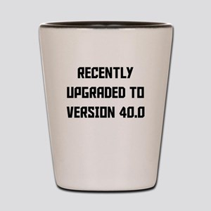 Recently Upgraded To Version 40.0 Shot Glass